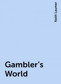 Gambler's World, Keith Laumer