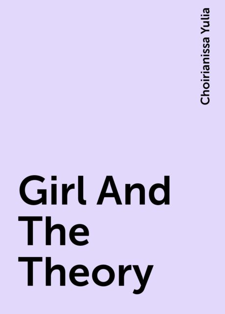 Girl And The Theory, Choirianissa Yulia
