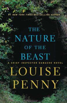 The Nature of the Beast: A Chief Inspector Gamache Novel, Penny Louise