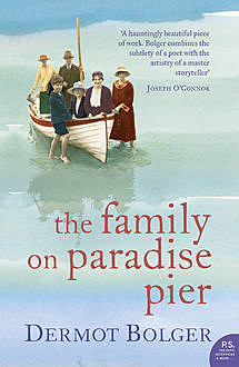 The Family on Paradise Pier, Dermot Bolger