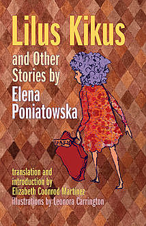 Lilus Kikus and Other Stories by Elena Poniatowska, Elena Poniatowska