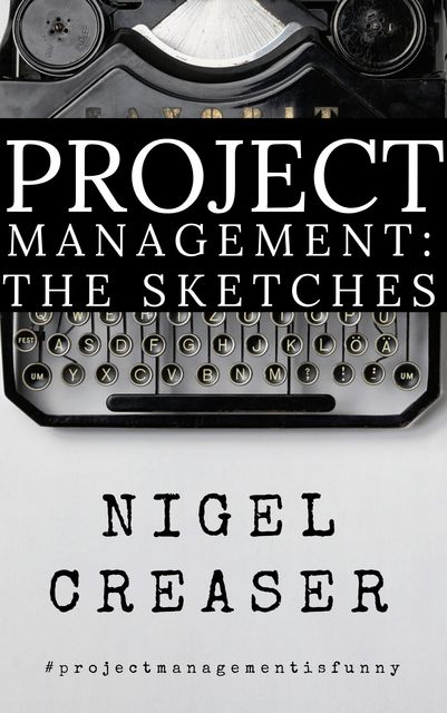 Project Management: The Sketches, Nigel Creaser