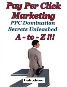 How to Use PPC Advertising – Pay-Per-Click Marketing for Newbies, Jack Moore