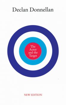 The Actor and the Target, Declan Donnellan