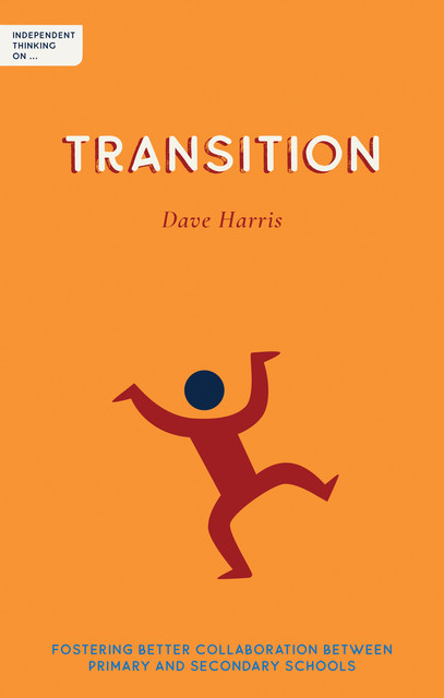 Independent Thinking on Transition, Dave Harris