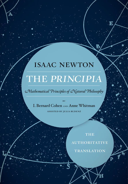 The Principia: The Authoritative Translation, Sir Isaac Newton