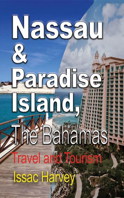 Nassau & Paradise Island, The Bahamas, Harvey Issac