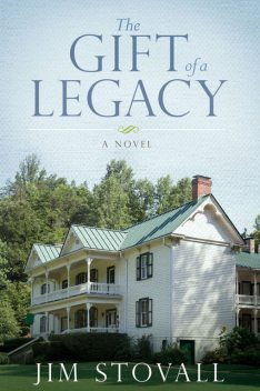 The Gift of a Legacy, Jim Stovall