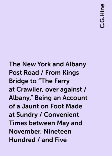 The New York and Albany Post Road / From Kings Bridge to