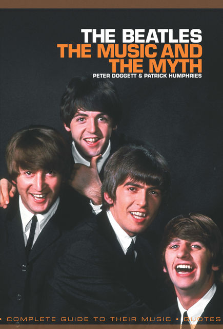 The Beatles: The Music And The Myth, Patrick Humphries, Peter Dogget