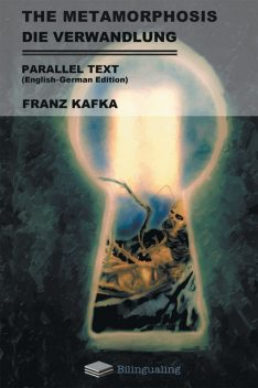 The Metamorphosis Die Verwandlung Parallel Text (English German Edition), Franz Kafka, David Wyllie