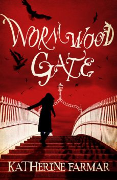 Wormwood Gate, Katherine Farmar