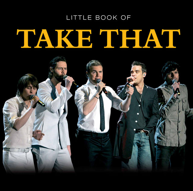 Little Book of Take That, Ian Welch, Claire Welch, Mike Hobbs