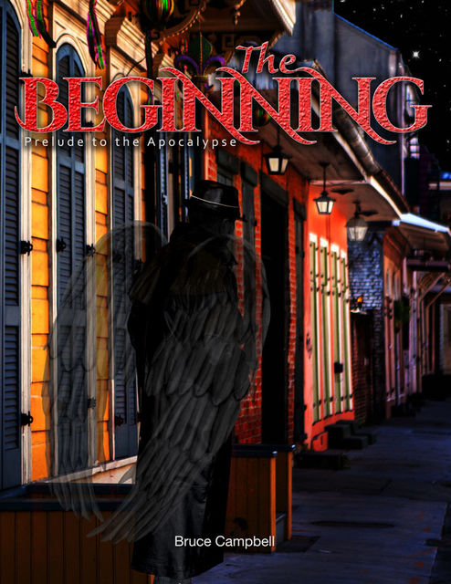 The Beginning, Bruce Campbell