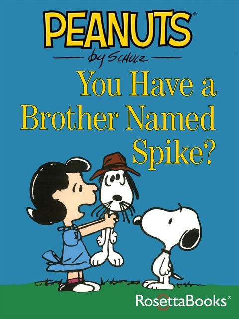 You Have a Brother Named Spike?, Charles Schulz