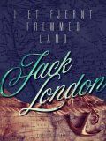 I et fjernt fremmed land, Jack London