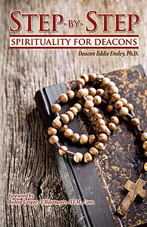 Step-by-Step Spirituality for Deacons, Eddie Ensley