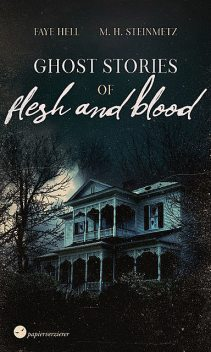 Ghost Stories of Flesh and Blood, Faye Hell