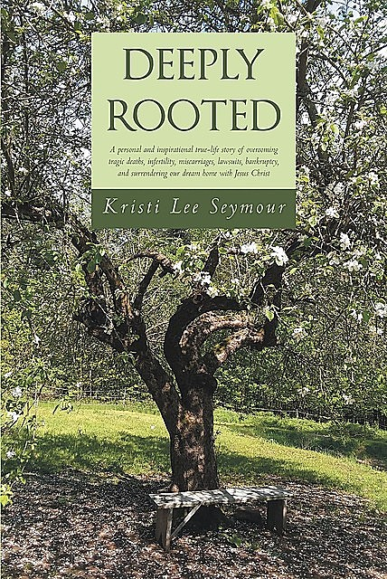 Deeply Rooted, Kristi Lee Seymour