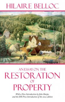 An Essay on the Restoration of Property, Hilaire Belloc