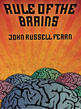 Rule of the Brains, John Russell Fearn