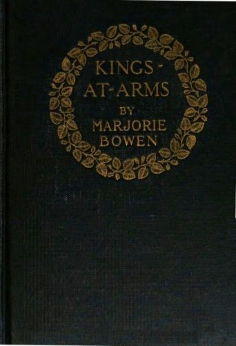 Kings-at-Arms, Marjorie Bowen