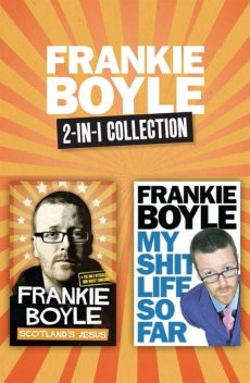 Scotland's Jesus and My Shit Life So Far 2-in-1 Collection, Frankie Boyle