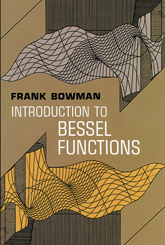 Introduction to Bessel Functions, Frank Bowman