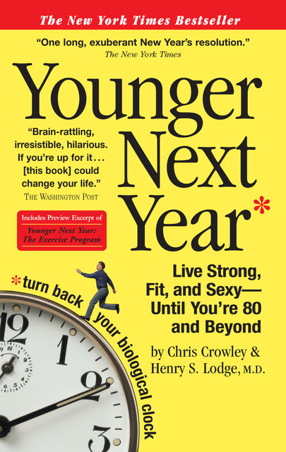 Younger Next Year, Chris Crowley, Henry S.Lodge