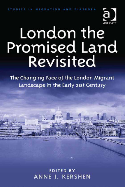 London the Promised Land Revisited, Anne J.Kershen