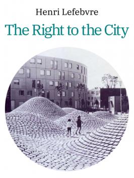 The Right to the City, Henri Lefebvre