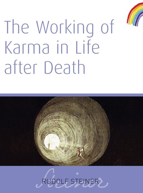 The Working of Karma In Life After Death, Rudolf Steiner