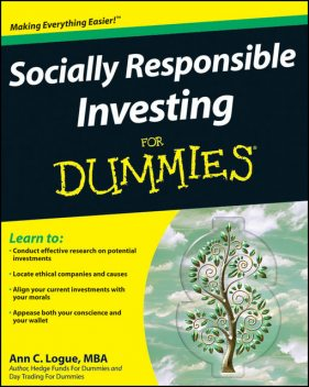 Socially Responsible Investing For Dummies, Ann C.Logue