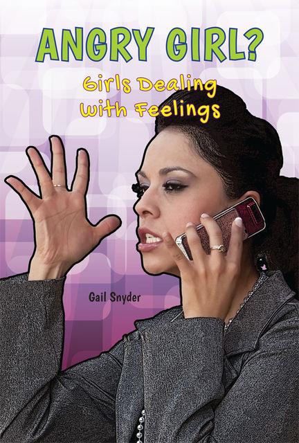 Angry Girl?, Gail Snyder
