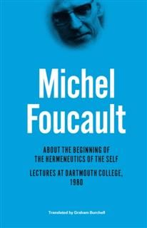 About the Beginning of the Hermeneutics of the Self, Michel Foucault