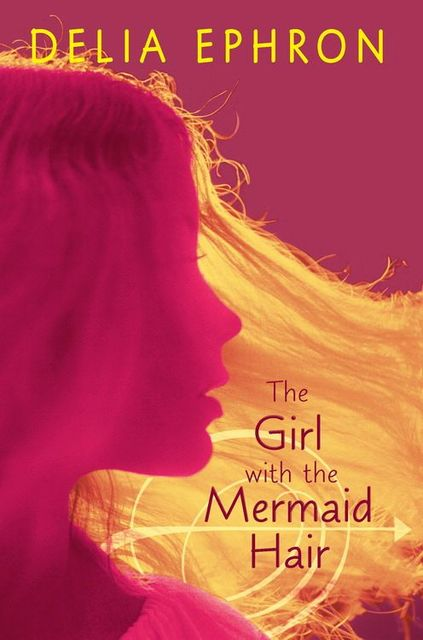 The Girl with the Mermaid Hair, Delia Ephron