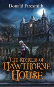 The Secrets of Hawthorne House, Donald George Firesmith