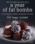 A Year of Fat Bombs, Elizabeth Jane