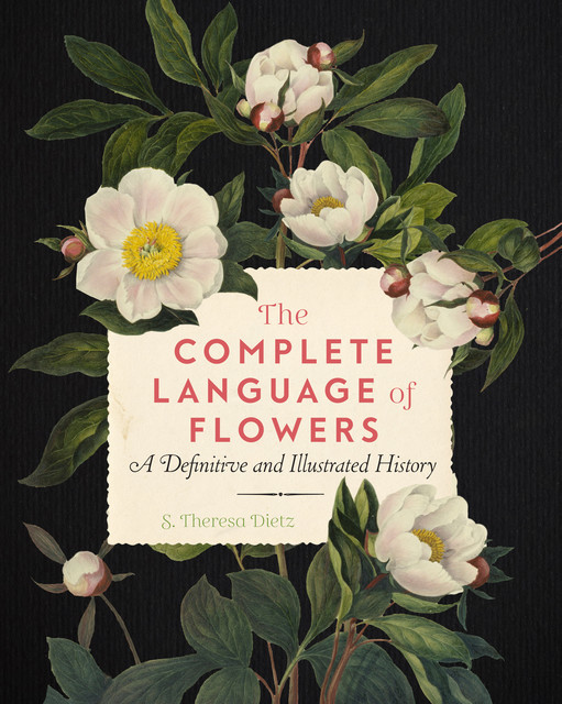 The Complete Language of Flowers, S. Theresa Dietz
