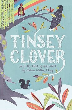 Tinsey Clover and the Tree of Balance, Chelsea Walker Flagg
