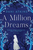 A Million Dreams, Dani Atkins