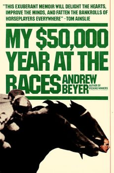 My $50,000 Year at the Races, Andrew Beyer