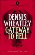 Gateway to Hell, Dennis Wheatley