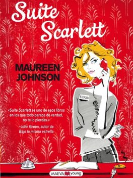 Suite Scarlett, Maureen Johnson