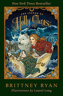 The Legend of Holly Claus, Brittney Ryan