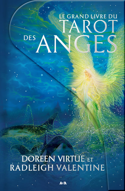 Le grand livre du Tarot des anges, Doreen Virtue, Radleigh Valentine