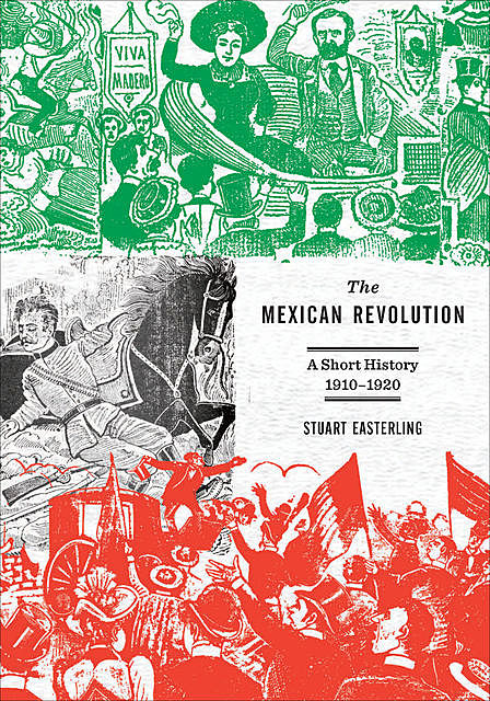 The Mexican Revolution, Stuart Easterling