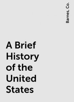 A Brief History of the United States, Co., Barnes