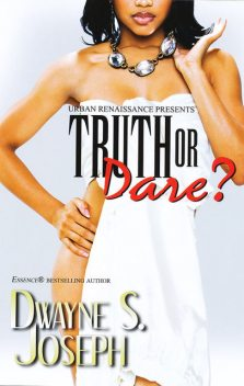 Truth or Dare, Dwayne S. Joseph
