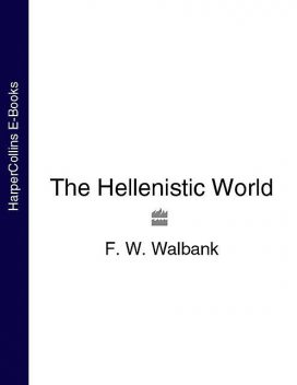 The Hellenistic World, F.W. Walbank